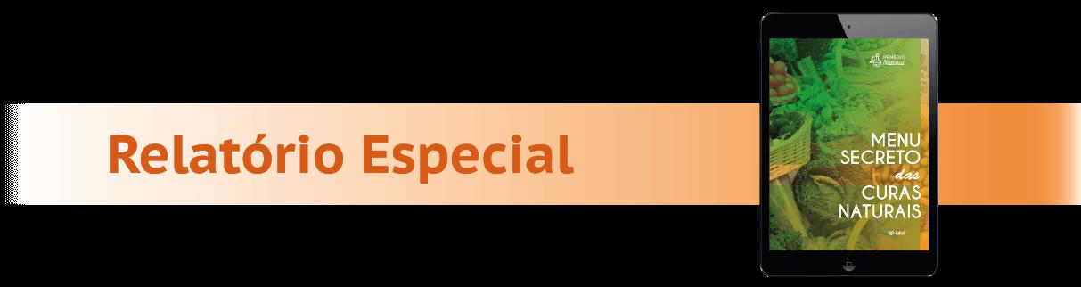 Relatório Especial: Menu Secreto das Curas Naturais