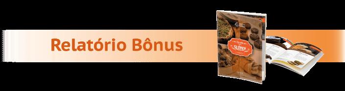 Relatório Bônus: Para Viver Sem Glúten